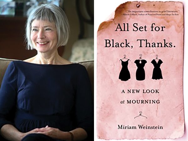 "Miriam Weinstein recently published her book, ""All Set for Black, Thanks. A New Look at Mourning."""