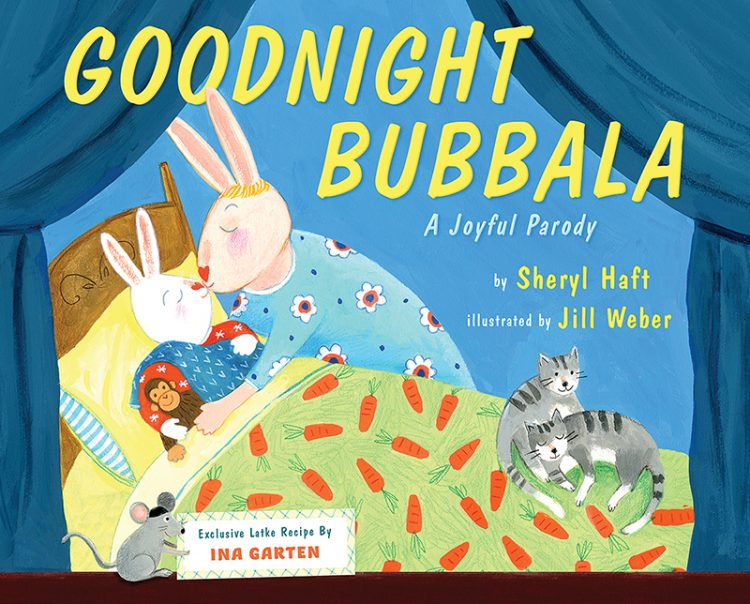 Goodnight Bubbala: A Joyful Parody By Sheryl Haft, illustrated by Jill Weber, Dial Books (ages 2-5)