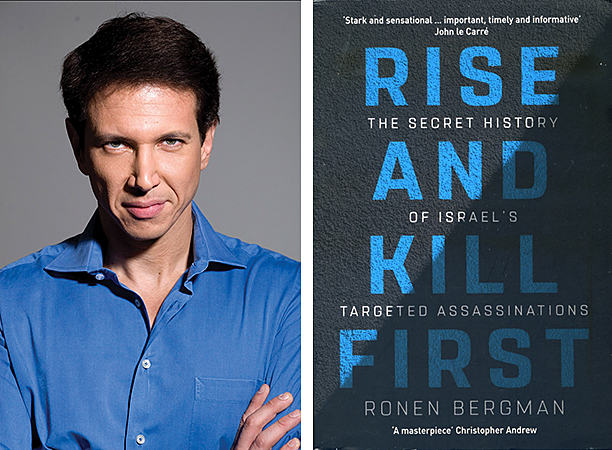 "Ronen Bergman, author of ""Rise and Kill First: The Secret History of Israel's Targeted Assassinations."""